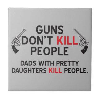 los armas no matan a papás de la gente con las azulejo cuadrado pequeño