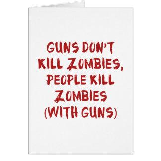 Los armas no matan a zombis tarjeta de felicitación