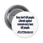 Los armas no matan al botón de la gente pins