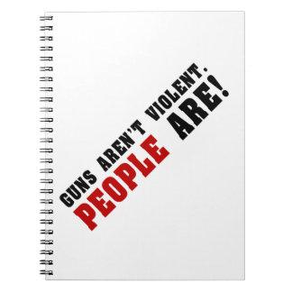 Los armas no son violentos. ¡La gente es! Libro De Apuntes
