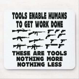 Los armas son herramientas nada más nada menos mousepads