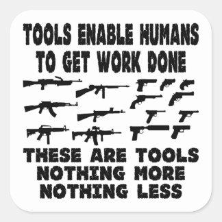 Los armas son herramientas nada más nada menos pegatina cuadrada