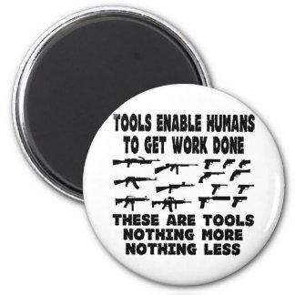 Los armas son herramientas nada más y nada menos imán redondo 5 cm