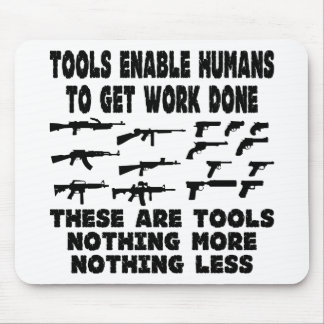 Los armas son herramientas nada más y nada menos tapete de ratones