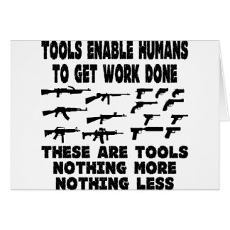 Los armas son herramientas nada más y nada menos tarjeta de felicitación