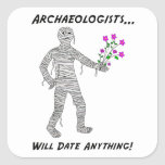 Los arqueólogos fecharán cualquier cosa los pegatina cuadrada