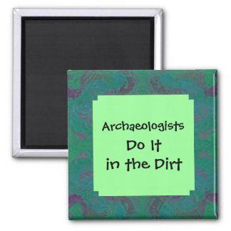 Los arqueólogos lo hacen en la suciedad imán cuadrado