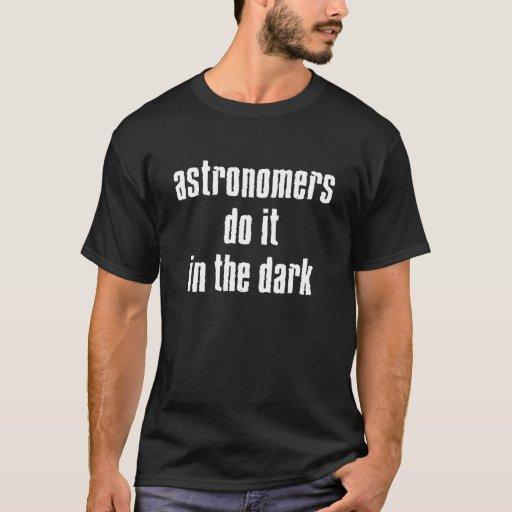 Los astrónomos lo hacen… Camiseta