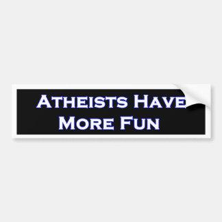 Los ateos tienen más pegatina para el parachoques  pegatina para auto