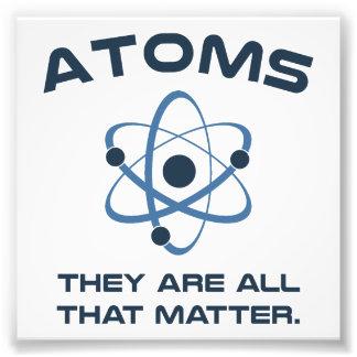 Los átomos son todos que importan impresion fotografica