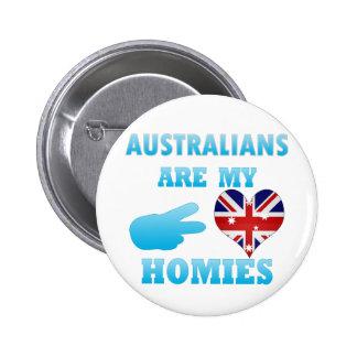 Los australianos son mi Homies Pin Redondo De 2 Pulgadas