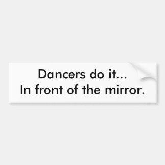 Los bailarines lo hacen… delante del espejo pegatina para auto
