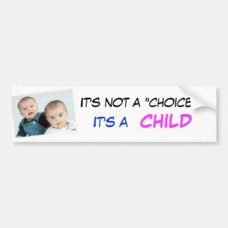 """los bebés, no es una """"opción"""", NIÑO… - Modificado  Etiqueta De Parachoque"""