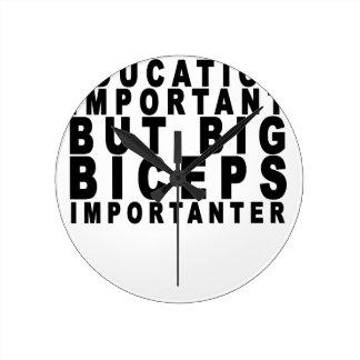 Los bíceps grandes son Importanter que la educació Relojes De Pared