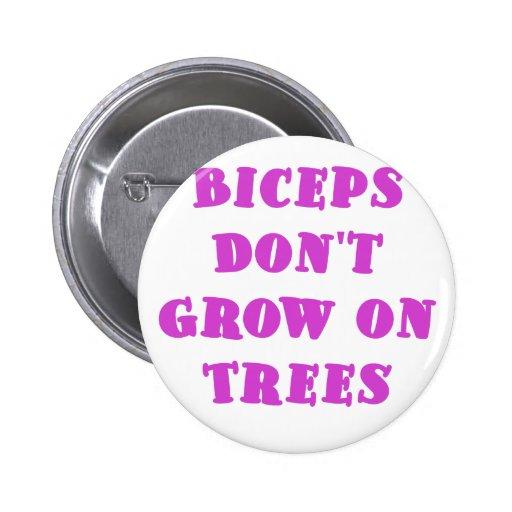 Los bíceps no crecen en árboles pin