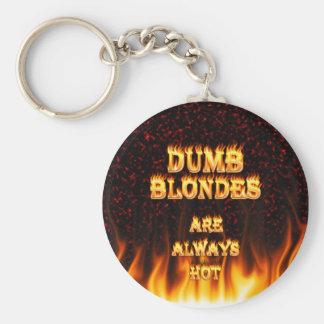 Los Blondes mudos son siempre fuego caliente Llavero Redondo Tipo Pin