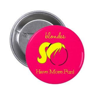 ¡Los Blondes se divierten más! Pin