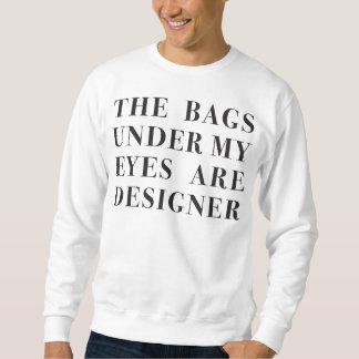 los bolsos debajo de mis ojos son diseñador sudadera