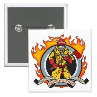 Los bomberos no temen ningún fuego pin cuadrado