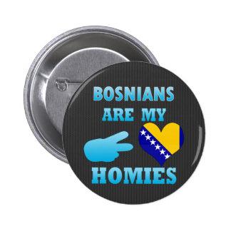 Los bosníacos son mi Homies Pin Redondo De 2 Pulgadas