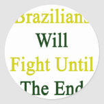Los brasilen@os lucharán hasta el extremo etiqueta redonda