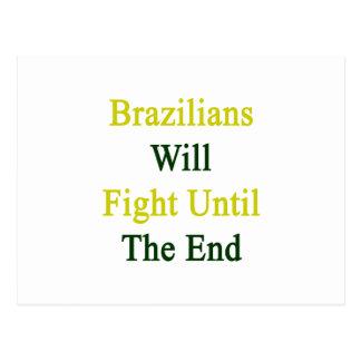 Los brasilen os lucharán hasta el extremo