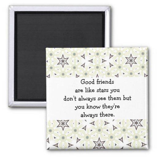 Los buenos amigos son como cita de encargo de las  imán de nevera