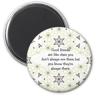 Los buenos amigos son como cita de encargo de las imán redondo 5 cm
