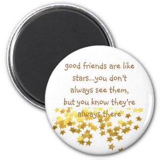 los buenos amigos son como las estrellas… que uste imán redondo 5 cm