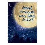 Los buenos amigos son como las estrellas…. tarjeton