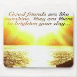 Los buenos amigos son como mousead de la sol alfombrilla de ratones
