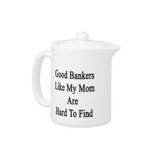Los buenos banqueros como mi mamá son duros de