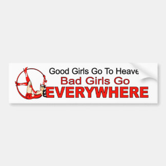 Los buenos chicas van cielo. malos chicas por toda pegatina para auto