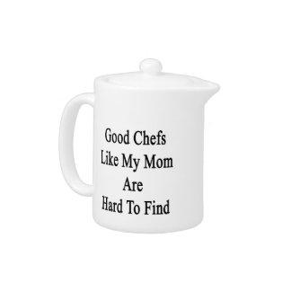 Los buenos cocineros como mi mamá son duros de
