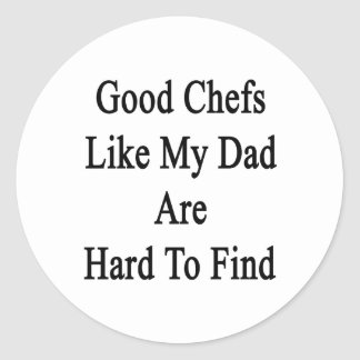 Los buenos cocineros como mi papá son duros de pegatina redonda