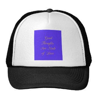 Los buenos pensamientos se hacen de amor gorras