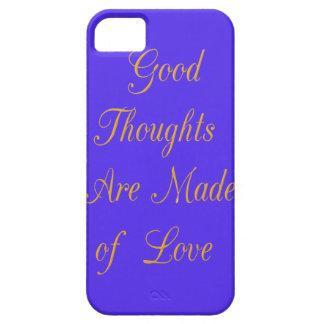 Los buenos pensamientos se hacen de amor iPhone 5 fundas