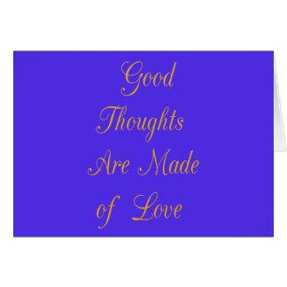 Los buenos pensamientos se hacen de amor tarjeta de felicitación