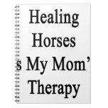 Los caballos curativos son la terapia de mi mamá