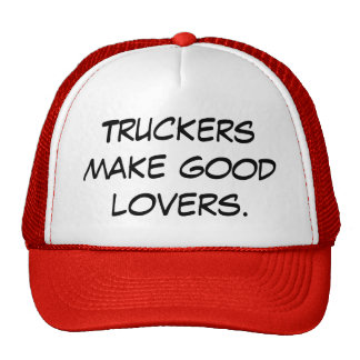 Los camioneros hacen a buenos amantes gorro