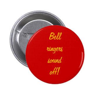 """¡Los """"campaneros de Bell suenan apagado! """"Botón Pins"""