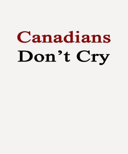 Los canadienses no lloran camiseta