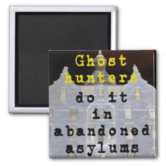 Los cazadores del fantasma lo hacen en asilos aban imán cuadrado
