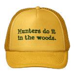 Los cazadores lo hacen en las maderas gorro