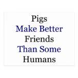 Los cerdos hacen a mejores amigos que algunos sere tarjetas postales