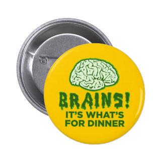Los cerebros, es cuál está para la cena pin redondo 5 cm