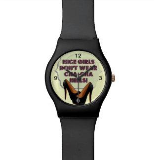 ¡Los chicas agradables no llevan los talones de Ch Relojes De Mano