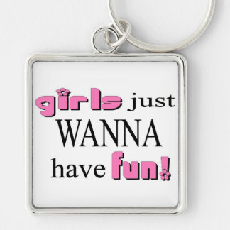 Los chicas apenas quieren divertirse llaveros