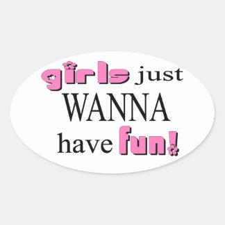 Los chicas apenas quieren divertirse pegatina ovalada