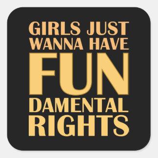 Los chicas apenas quieren divertirse pegatina cuadrada